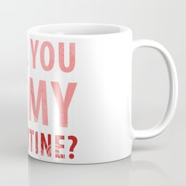 will you be my valentine? new hot love valentines day 14feb love cute words art design Coffee Mug