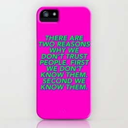 There Are Two Reasons We Don't Trust People iPhone Case