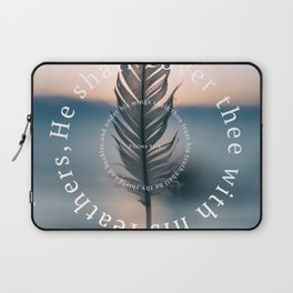 Psalm 91: He shall cover thee with his feathers Laptop Sleeve