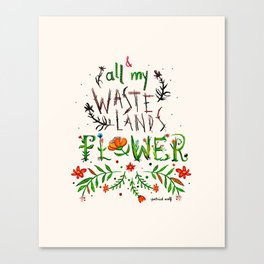 All My Wastelands Flower Canvas Print