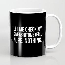 Let Me Check My GiveAShitOMeter Nope Nothing (Black) Coffee Mug