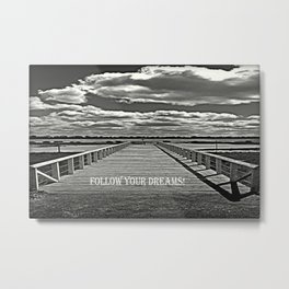 Your Journey - Your Dreams! Metal Print