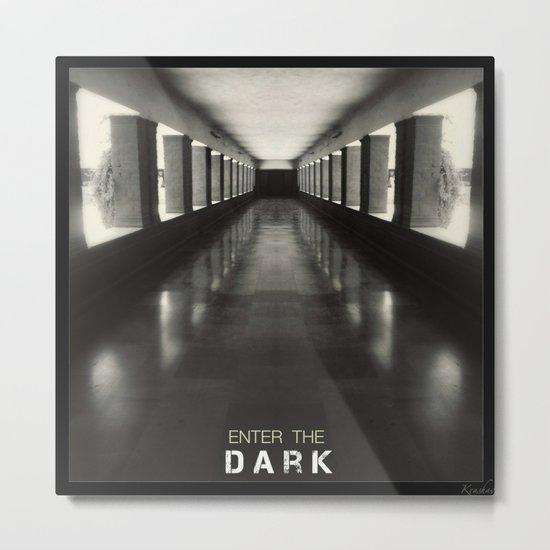 Enter the dark Metal Print