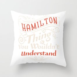 It's a Hamilton Thing  - Alexander aHAM Quotes Throw Pillow