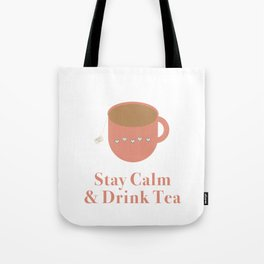 Stay Calm and Drink Tea Tote Bag