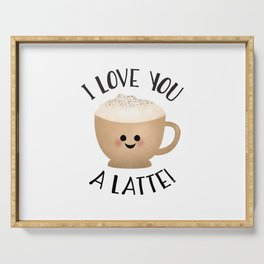 I Love You A LATTE! Serving Tray