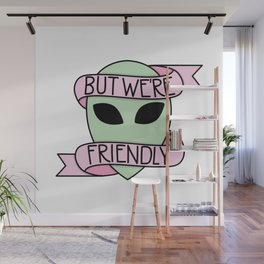 We Are Friendly Wall Mural