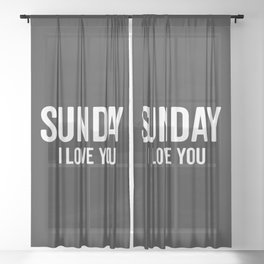 Sunday Love Funny Quote Sheer Curtain