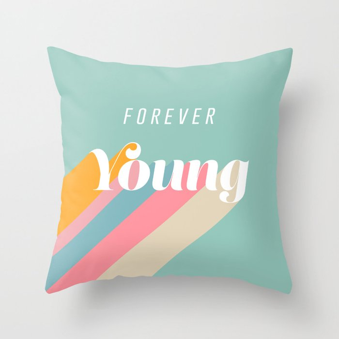 Forever Young Throw Pillow By Domvariwords Society6