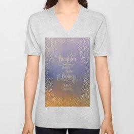 Laughter comes from living. Shatter Me Unisex V-Neck