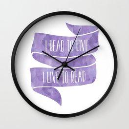I Read To Live, I Live To Read - Purple Wall Clock