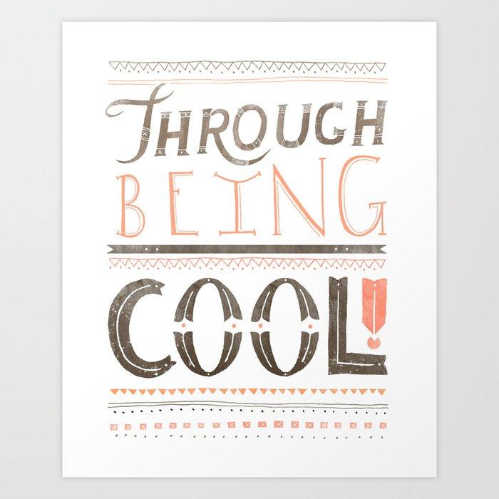 THROUGH BEING COOL v. 2 Art Print