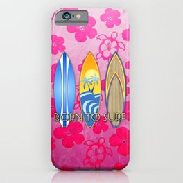 Born To Surf Pink Tropical Flowers iPhone Case