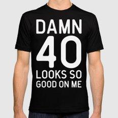 40 Looks Good Birthday Quote Black Mens Fitted Tee MEDIUM
