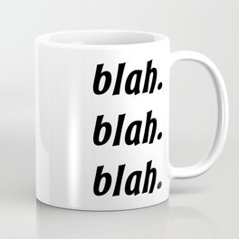 Blah. Blah. Blah. Coffee Mug