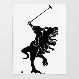 Big foot playing polo on a T-rex Poster