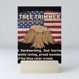 Funny Arborist Woodworking Tree Trimmer Gift Mini Art Print