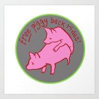 Free Piggy Back Rides! Art Print