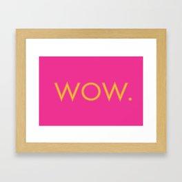 Wow Framed Art Print