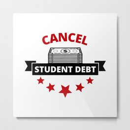Cancel Student Debt Metal Print