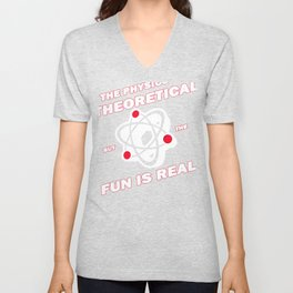 The Physics is Theoretical Nerdy Geek Design Unisex V-Neck