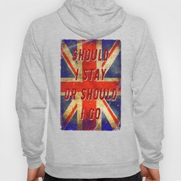 Should I stay or should I go Hoody