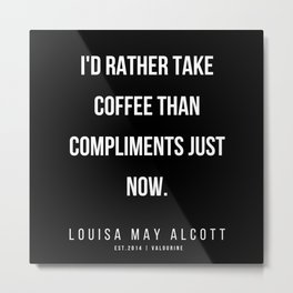 11   |   Louisa May Alcott Quote | 200413 Metal Print