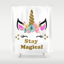 Stay Magical Unicorn Shower Curtain