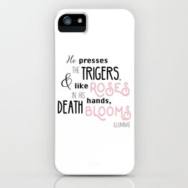 He presses the trigers. And like roses in his hands, death blooms iPhone Case