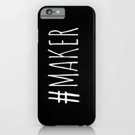 #Maker iPhone Case