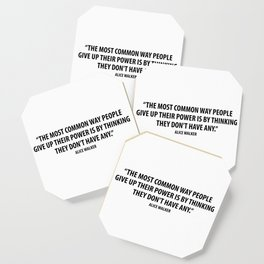 The most common way people give up their power is by thinking they don't have any. - Alice Walker Coaster