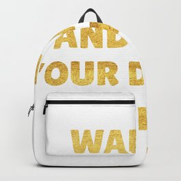 Wake Up and Make Your Dreams Come True in Gold Backpack