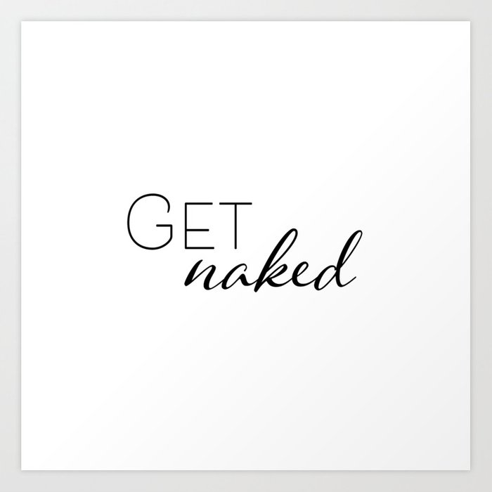 Get Naked Bathroom Humor Minimalist Art Print By Emjaydigitalart