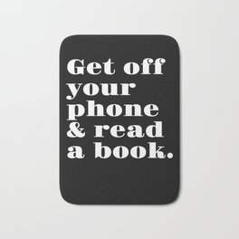 Get Off Your Phone & Read A Book Bath Mat