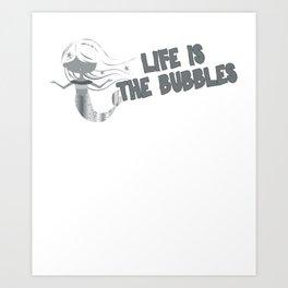 Life Is The Bubbles 2 Art Print