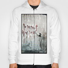 You Only Make It After You Die Hoody