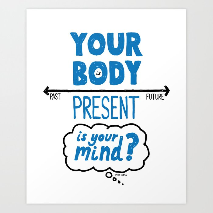 Living In The Present Art Print