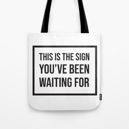 This is the Sign Tote Bag