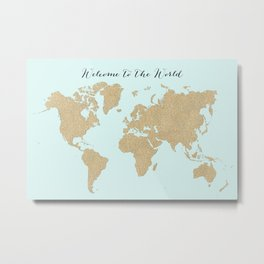 Welcome to the world in gold glitter and aqua Metal Print
