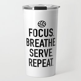 Volleyball - Focus Breathe Serve Repeat Travel Mug