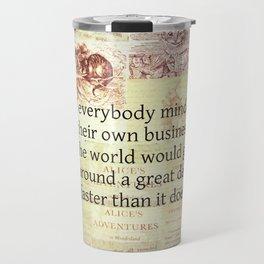 Alice in Wonderland. Quote Travel Mug