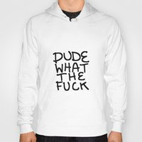 the dude Hoodies featuring dude by Gianna's Illustrations