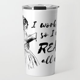 I Work Out So I Can Read All Day Travel Mug
