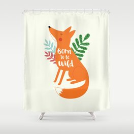 Born To Be Wild Fox Shower Curtain