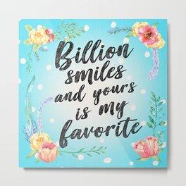 Billion Smiles Metal Print