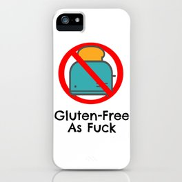 Gluten Free As Fuck iPhone Case