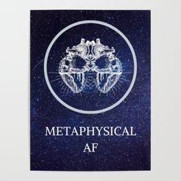 Metaphysical AF Poster