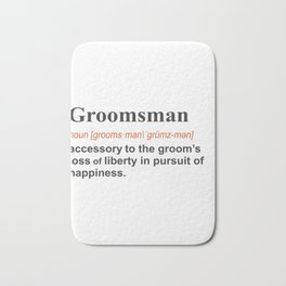 Funny Groomsman Gift Definition for wedidngon light Bath Mat
