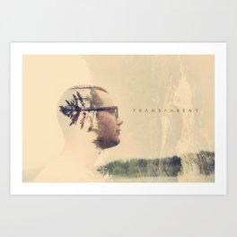 Be Transparent Art Print