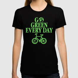 Go Green Every Day Environmental Eco Recycling T-shirt